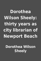 Dorothea Wilson Sheely: thirty years as city…