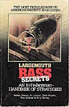 Largemouth Bass Secrets: A Handbook of…