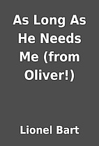 As Long As He Needs Me (from Oliver!) by…