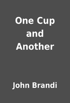 One Cup and Another by John Brandi
