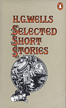 Selected Short Stories by H. G. Wells