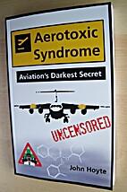 Aerotoxic Syndrome: Aviation's Darkest…