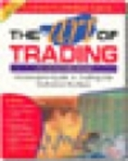 The art of trading : a complete guide to…