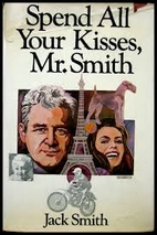 Spend All Your Kisses, Mr. Smith by Jack…