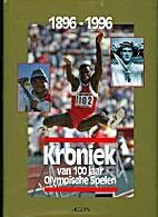Kroniek van 100 jaar Olympische Spelen :…