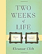 Two Weeks of Life: A Memoir of Love, Death,…