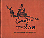 Courthouses of Texas by Clark Coursey