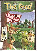 The Pond: Alligator Hunter - DVD