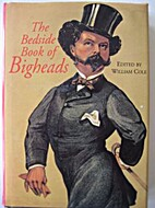 The Bedside Book of Bigheads by William Cole