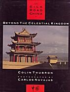 The Silk Road: Beyond the Celestial Kingdom…