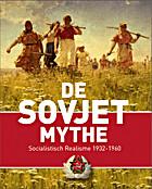 De Sovjet mythe: Socialistisch Realisme…