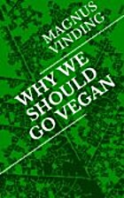 Why We Should Go Vegan by Magnus Vinding