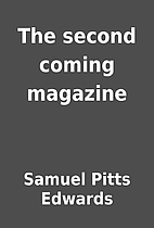 The second coming magazine by Samuel Pitts…