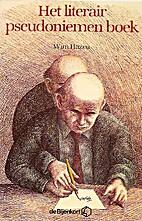 Het literair pseudoniemen boek by Wim Hazeu