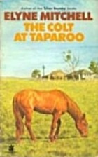 The colt at Taparoo by Elyne Mitchell