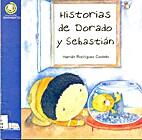 Historias de Dorado y Sebastian/ Dorado and…