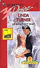 Heaven Can't Wait by Linda Turner