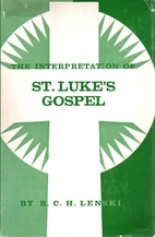 The Interpretation of St Luke's Gospel by R.…