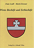 Wiens Bischöfe und Erzbischöfe by Martin…