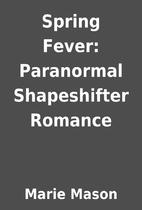 Spring Fever: Paranormal Shapeshifter…