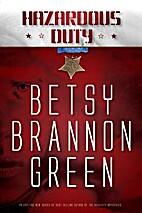 Hazardous Duty by Betsy Brannon Green