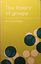 The Theory of Groups by Ian D. MacDonald