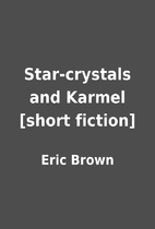 Star-crystals and Karmel [short fiction] by…