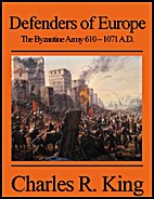 Defenders of Europe: The Byzantine Army…