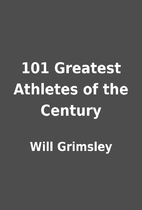 101 Greatest Athletes of the Century by Will…