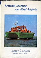 Practical dredging and allied subjects by…