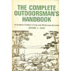 The Complete Outdoorsman's Handbook: A Guide…