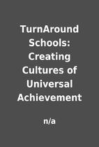 TurnAround Schools: Creating Cultures of…