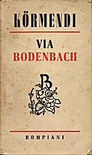 Via Bodenbach by Körmendi Ferenc