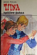 Tiina epäilee Juhaa by Anni Polva