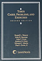 Torts: Cases, Problems, and Exercises by…