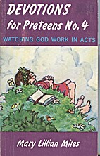 Devotions for preteens No. 4: Watching God…