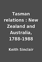 Tasman relations : New Zealand and…