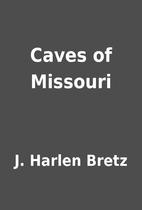 Caves of Missouri by J. Harlen Bretz
