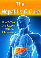 The Hepatitis C Cure: How To Treat And…
