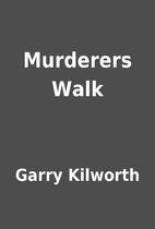 Murderers Walk by Garry Kilworth