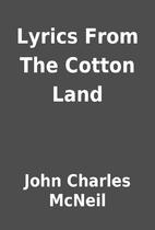 Lyrics From The Cotton Land by John Charles…