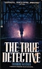 The True Detective by Theodore Weesner