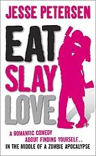 Eat Slay Love by Jesse Petersen