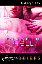 Raise a Little Hell by Cathryn Fox