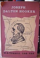 Joseph Dalton Hooker : botanist, explorer,…