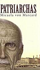 Patriarchas by Micaela von Marcard