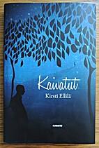 Kaivatut by Kirsti Ellilä