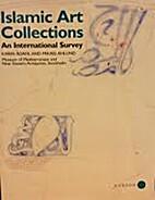 Islamic Art Collections : An International…