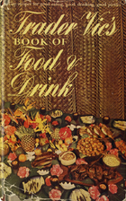 Trader Vic's Book of Food and Drink by…