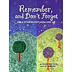 Remember, and Don't Forget: Bible Stories…